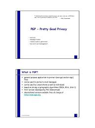 Pretty Good Privacy 3 1 2 Electronic Mail Pgp Pretty Good Privacy Pgp Has Been