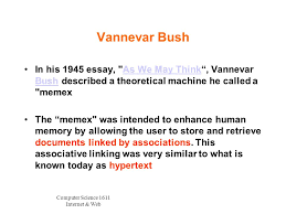 computer science internet web technology infrastructure  computer science 1611 internet web vannevar bush in his 1945 essay as we