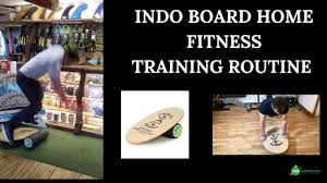 Indo Board Exercise Chart Indo Board Home Fitness Training Routine