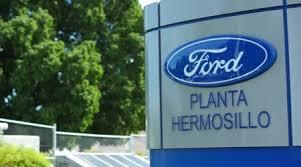 Resultado de imagen para planta ford hermosillo