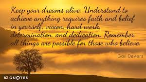 Keep Your Dreams Alive Quote Best of Gail Devers Quote Keep Your Dreams Alive Understand To Achieve