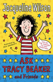 After this book, he writing was rejuvenated, more and more books would follow. Ask Tracy Beaker And Friends By Jacqueline Wilson Nick Sharratt Waterstones