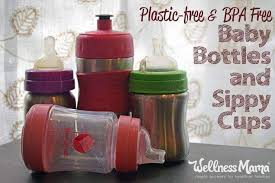 the best plastic free and bpa free baby bottles and sippy cups