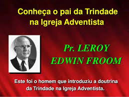 Image result for Le Roy E. Froom