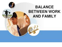 Balancing Work And Family Balance Between Work And Family