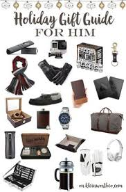 doing holiday ping for the men on your list this holiday gift guide for him has everything he wants this year