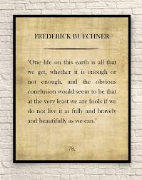 Frederick Buechner Quotes Fascinating Frederick Buechner Quote Custom Quote Quote Art Print Book Etsy