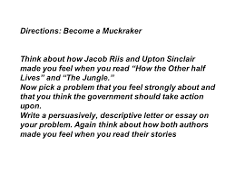 first the poem and answer the questions that follow then re  directions become a muckraker think about how jacob riis and upton sinclair made you feel