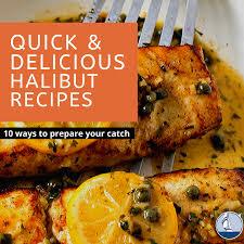 10 Quick & Delicious Halibut Recipes ...