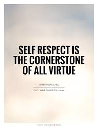 Self Respect Quotes Best 48 Top Self Respect Quotes Sayings