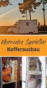 Sprinter Wohnmobil Selbstausbau Der Sprinter Als Ideale Basis Für