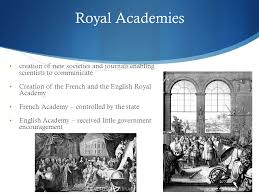 royal academies creation of new societies and journals enabling  1 royal academies