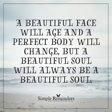 A Beautiful Face A Beautiful Face Will Age And A Perfect Body Will Extraordinary Aging Quotes