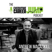The Executive Career Jump Podcast - For Executive Leaders On The Move