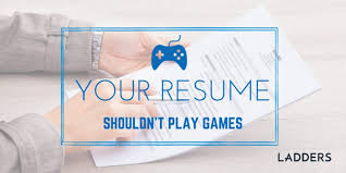 Resume Play Extraordinary Your Resume Shouldn't Play Games Ladders