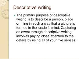 Descriptive Essay Describing A Person Descriptive Writing The Primary Purpose Of Descriptive