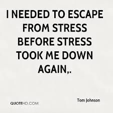 Escape Quotes Impressive Tom Johnson Quotes QuoteHD
