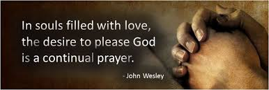 John Wesley Quotes 99 Wonderful In Souls Filled With Love The Desire To Please God Is A Continual