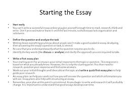 essay writing how to prepare and present high  quality essays  starting the essay start early you cant write a successful essay unless you give