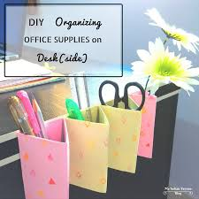 Diy office supplies Cute Have My Indian Version My Indian Version Diy Organizing Office Supplies On Deskside