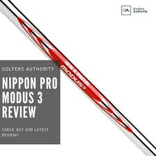 Nippon Pro Modus 3 Shaft Review Course Tested And Expert