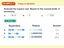 example 3 using a calculator evaluate the square root round to the nearest tenth