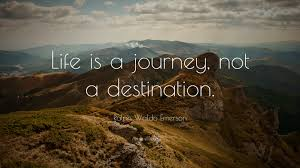 "Quotes Life Journey Ralph Waldo Emerson Quote ""Life is a journey not a destination 79"