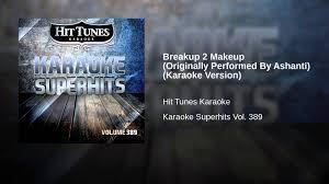 breakup 2 makeup originally performed by ashanti karaoke version