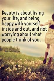 Quotes About Being Happy With Yourself First Best of Beauty Is About Living Your Life And Being Happy With PixTeller