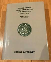 Early Half Dollar Die Varities 1794-1836 by Donald Parsley ...