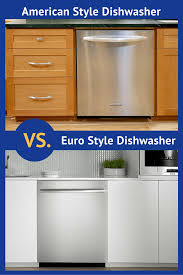 American Style Vs European Style Dishwashers Reviews Ratings