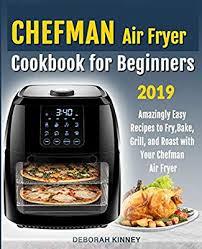 Chefman Air Fryer Cooking Chart Chefman Air Fryer Cookbook For Beginners Amazingly Easy