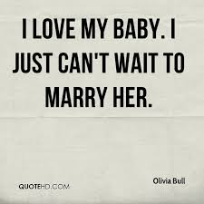 I Love You Baby Quotes Fascinating Olivia Bull Quotes QuoteHD