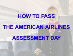 how to pass the american airlines assessment day and interview how to pass the american airlines assessment day and interview