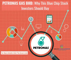 Petronas Gas Bhd Why This Blue Chip Stock Investors Should
