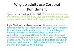 ppt on corporal punishment 12 year old boy 8 why do adults use corporal punishment bull spare the rod and spoil the child