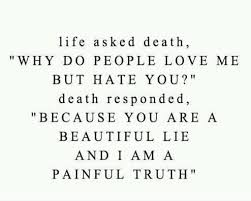 Quotes About Life And Death Awesome Quotes For Life And Death Beauteous Life Asked Death The Daily