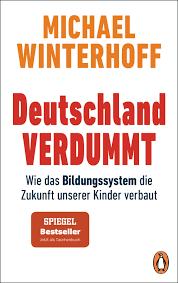 Check spelling or type a new query. Deutschland Verdummt Von Michael Winterhoff Isbn 978 3 328 10655 5 Sachbuch Online Kaufen Lehmanns De
