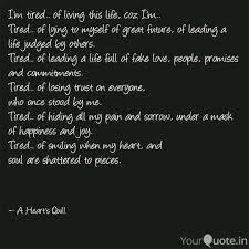 Beautiful Quotes On I Am Tired Of Life Good Quotes
