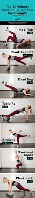 Foam Roller Exercises The Best Moves For Strength