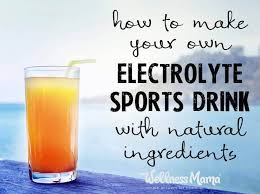 how to make your own electrolyte drink recipe with natural ings