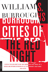 cities of the red night a novel william s burroughs cities of the red night a novel william s burroughs 9780312278465 com books