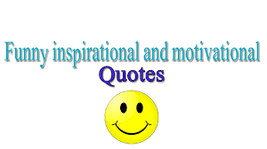 Funny Motivational Quotes Top Best Funniest Inspirational Quotes Ever