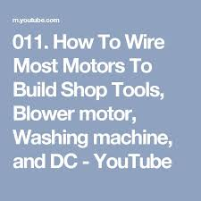 17 best ideas about washing machine motor best belt how to wire most motors to build shop tools blower motor washing