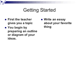 how to write the five paragraph essay ppt video online getting started first the teacher gives you a topic