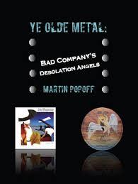 Martin Popoff - eBook - <b>Bad Company</b> - <b>Desolation</b> Angels | Zunior ...