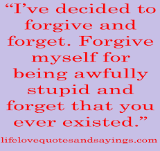 forgiveness relationship quotes ve decided to forgive and forget forgiveness relationship quotes ve decided to forgive and forget being in love quote m feelings in love and pretty much