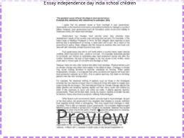 essay independence day school children coursework academic  essay independence day school children happy independence day essay in hindi english