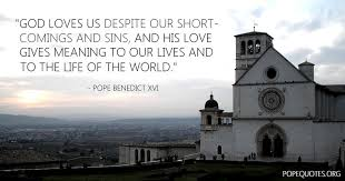 God Loves Us Quotes Custom Pope Benedict XVI Quote God Loves Us Despite Our Shortcomings And