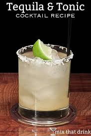 the tequila and tonic blends white tequila with tonic and fresh squeezed lime it s